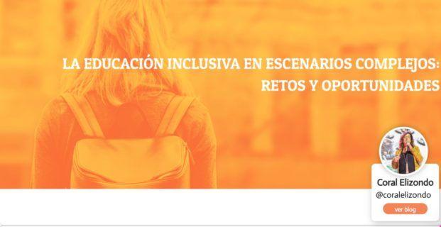 """Webinar de Coral Elizondo: """"La educación inclusiva en escenarios complejos: Retos y oportunidades""""."""
